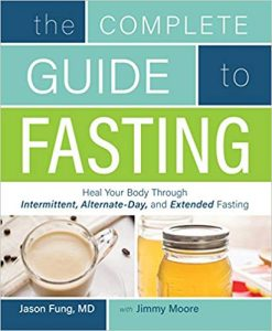 The Complete Guide to Fasting by Dr. Jason Fung and Jimmy Moore