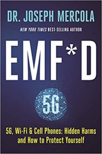 EMF*D: 5G, Wi-Fi & Cell Phones: Hidden Harms and How to Protect Yourself by Dr. Joseph Mercola